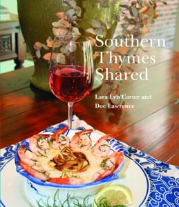 Southern Thymes Shared by Lara Lyn Carter and Doc Lawrence, © 2014 Lara Lyn Carter and Doc Lawrence, used by permission of the publisher, Pelican Publishing Company, Inc.